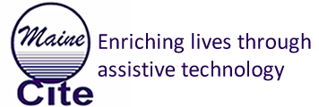 Maine CITE: Enriching lives through assistive technology